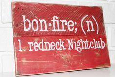 Hey, I found this really awesome Etsy listing at https://www.etsy.com/listing/226928489/redneck-bonfire-wood-sign-rustic