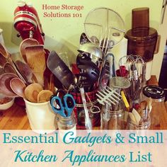 The ultimate list of essential versus just useful small kitchen appliances, gadgets and cooking equipment {on Home Storage Solutions 101}
