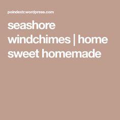 seashore windchimes | home sweet homemade