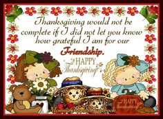 Thanksgiving Would Not Be Complete If I Did Not Let You Know How Grateful I Am For Our Friendship, Happy Thanksgiving