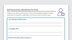 """Self-Awareness Worksheet for Kids - Self-awareness means understanding your strengths and weaknesses, and knowing what types of help you could use. It's the first step toward self-advocacy—asking for the help you need. Use the sample worksheet to help your child gain those important skills."""""""