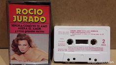 ROCIO JURADO. SEÑORA / COMO YO TE AMO Y OTRAS. MC / RCA - 1985 / BUENA CALIDAD.
