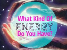 What Kind Of Energy Do You Have? I got: Healing Energy!