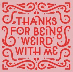 Thanks for being funny with me. - Lettering - Topnotch Typography and Lettering - The Words, Cool Words, Typography Letters, Typography Design, Hand Lettering, Hand Typography, Wedding Typography, Types Of Lettering, Typography Quotes