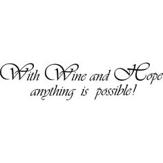 Design on Style 'With Wine and Hope Anything is Possible' Vinyl Wall Art Quote…