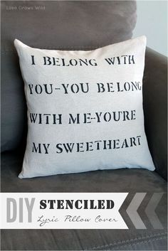 #DIY #HomeDecorDIY  DIY Lumineers Lyrics on a Pillow. Use Fabric Paint and a Letter Stencil.  www.pinterest.com/ClareBearMe www.facebook.com/QuickWitMother