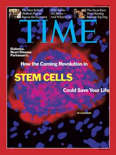 How the Coming Revolution in Stem Cells Could Save Your Life | Feb. 9, 2009