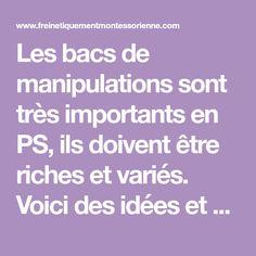 Les bacs de manipulations sont très importants en PS, ils doivent être riches et variés. Voici des idées et des conseils d'installation