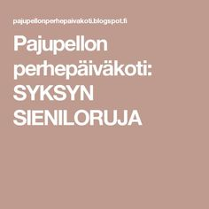 Pajupellon perhepäiväkoti: SYKSYN SIENILORUJA Early Education, Literature, Language, Teaching, Kids, Fall, Kids Education, Literatura, Children