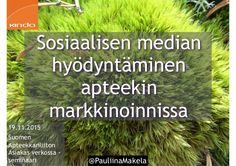 """Pidetty """"Sosiaalisen median hyödyntäminen apteekin markkinoinnissa"""" -puheenvuoro Suomen Apteekkariliiton Asiakas verkossa -syysseminaarissa torstaina 19.11.201…"""
