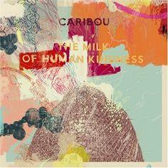 Caribou: The Milk of Human Kindness | Album Reviews | Pitchfork