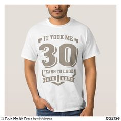 Shop It Took Me 30 Years T-Shirt created by cidolopez. 30th Birthday Ideas For Men Surprise, 30th Birthday Party Themes, 30th Birthday Outfit, 30th Birthday For Him, Birthday Presents For Him, 30 Birthday, Birthday Cookies, Bunny Birthday, Happy Birthday