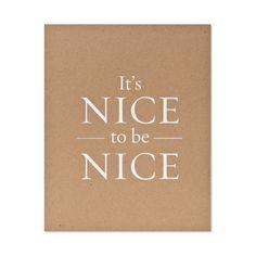It's nice to be nice ~ Sugar Paper, Los Angeles