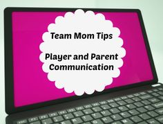 Because an organized season starts with timely and thorough communication #TeamMom Tips ~ Parent Communication