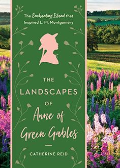 The Landscapes of Anne of Green Gables: The Enchanting Is... https://www.amazon.com/dp/160469789X/ref=cm_sw_r_pi_dp_U_x_ZrvNAbAJG1YNF