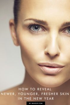 how to get younger, newer skin in the new year