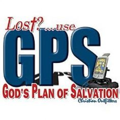 LOST~USE GPS~CHRISTIAN~GOD's~ PLAN OF SALVATION~T-SHIRT~LS/SS~MANY COLORS~S-3XL
