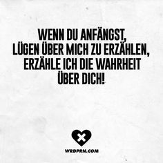 When you start telling lies about me, I'll tell the truth about … – Stone Life Slogans, Best Quotes, Funny Quotes, Humorous Sayings, Telling Lies, German Quotes, Tell The Truth, True Words, Words Quotes