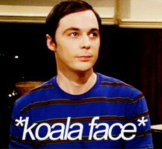 Sheldon's koala smile ;)
