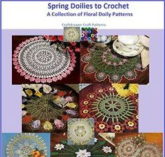 Spring Floral Doilies to Crochet Patterns