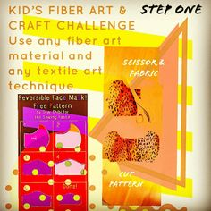 Step One Includes Scissor, Fabric & Pattern Face Mas, Art Challenge, Fabric Patterns, Textile Art, Fiber Art, Free Pattern, Challenges, Sewing, Crafts