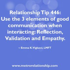 #RTT 446: Use the 3 elements of good communication when interacting: Reflection, Validation and Empathy.  http://www.metrorelationship.com/SuccessfulCouples/2014/04/how-much-do-you-get-your-partner/