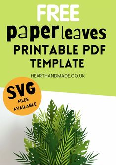 Free Paper Leaves Printable Template - Now the fun is making your favourite cup or an unusual container to place your leaves-plants!