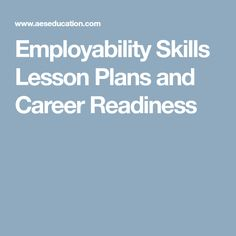 Employability Skills Lesson Plans and Career Readiness