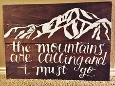 The Mountains Are Calling and I Must Go Calligraphy by VentureWood