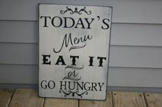 Today's Menu Eat it or Go Hungry Kitchen Wall Art by CASignDesign, $35.00