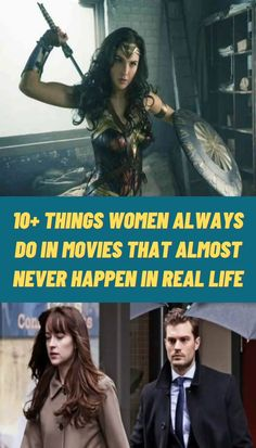 10+ Things Women Always Do In Movies That Almost Never Happen In Real Life I'll admit I don't know much about women, but what I do know is they're often misrepresented in movies.