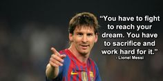One of the best quotes from Lionel Messi.. Love it