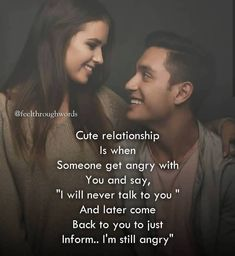 """Image may contain: 2 people, text that says ' Cute relationship Is when Someone get angry with You and say, """"I will never talk to you"""" And later come Back to you to just Inform. I'm still angry""""' Come Back Quotes, Love Quotes For Him Romantic, Love Picture Quotes, Couples Quotes Love, Deep Quotes About Love, Love Quotes For Her, I Love You Quotes, Girly Quotes, Love Yourself Quotes"""
