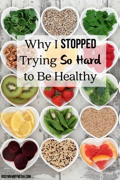 Why I Stopped Trying so Hard to Be Healthy (and why you should too)   Great tips to help you simplify the process towards a healthier life.