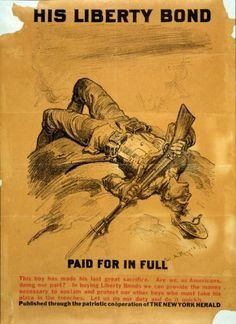 """""""His Liberty Bond, paid for in full"""" Poster by W.A. Rogers, 1917. Click the link for a collection of WWI Allied propaganda posters."""