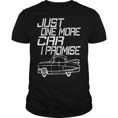 JUST ONE MORE CAR car t shirt