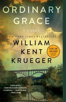 ORDINARY GRACE by William Kent Krueger - A novel about a young man, a small town, and murder in the summer of 1961