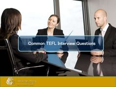 Common tefl #interview questions for #TEFL #Job seeker