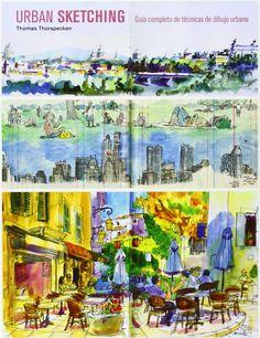 Urban sketeching : guía completa de las técnicas de dibujo urbano / Thomas Thorspecken