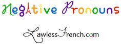 French negative pronouns replace and simultaneously negate nouns. They may be the subject or object of the verb they're used with. http://www.lawlessfrench.com/grammar/negative-pronouns/