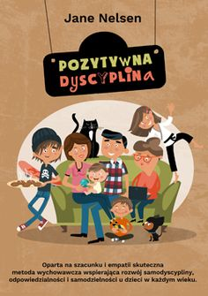 Pozytywna Dyscyplina - Jane Nelsen Jane Nelsen, Cartoon People, Little Books, Good Advice, Classroom Management, Kids And Parenting, Activities For Kids, Homeschool, Education
