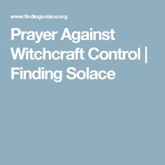 The Prayer Against Witchcraft Control is a prayer aimed to break the control with which witchcraft can bind us. Spiritual Warfare Prayers, Witchcraft, Magick, Pagan Witchcraft