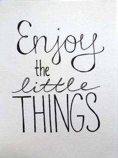 It's all those little things...that turn out to be the really big things.  Be thankful for every single day.  :)