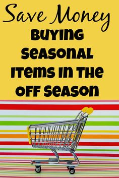 Save Money Buying Seasonal Items In The Off Season