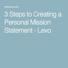 steps to developing a personal mission statement Core values – personal values can help guide you in creating an effective  mission statement for a free copy of a values worksheet visit this page – values .