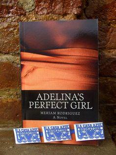 """Adelina's Perfect Girl"" by Meriam Rodriguez. La Casa Azul Bookstore loves #LatinoLit"