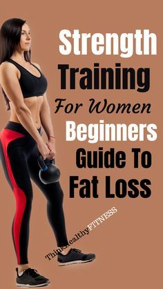 STRENGHT TRAINING FOR WOMEN BEGINNERS GUIDE TO FAT LOSS