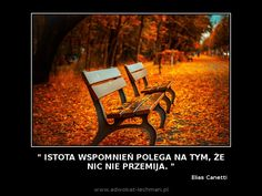 """""""Istota wspomnień polega na tym, że nic nie #przemija"""". Elias Canetti"""