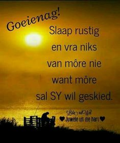 Night Wishes, Day Wishes, Sleep Tight Quotes, Evening Greetings, Evening Quotes, Afrikaanse Quotes, Angel Prayers, Inspirational Prayers, Good Night Quotes