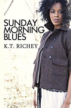Sunday Morning Blues (Urban Books) by K.T. Richey https://www.amazon.com/dp/B00GK4Z1R2/ref=cm_sw_r_pi_dp_x_VUdDybX07H2FV